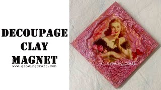 Decoupage magnet with clay♥clay modelling♥mixed media art♥decoupage on wood♥decoupage for beg