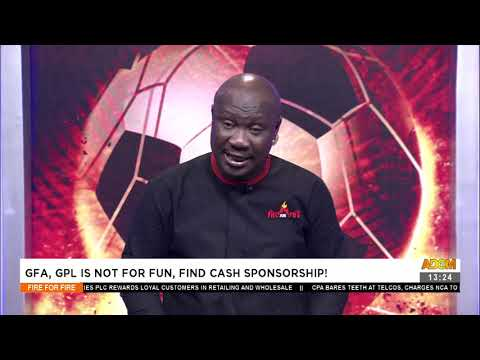 GFA, GPL is not for fun, find cash sponsorship! - Fire 4 Fire on Adom TV (12-8-21)