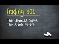 The Ultimate Game: The Stock Market