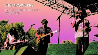 "The Growlers - ""Primitive"" at Hootenanny 2012"