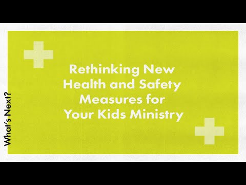 rethinking-new-health-and-safety-measures-for-your-kids-ministry
