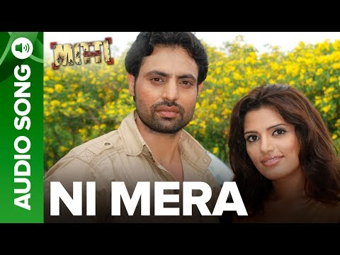 Ni Mera | Full Audio Song | Mitti Punjabi Movie | Mika Singh