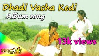 Dhadi vacha kedi album song full video