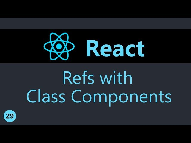 ReactJS Tutorial - 29 - Refs with Class Components