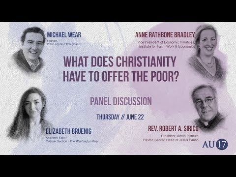 Acton University 2017: What Does Christianity Have To Offer The Poor
