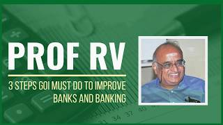 Prof RV dissects the business side of Banks