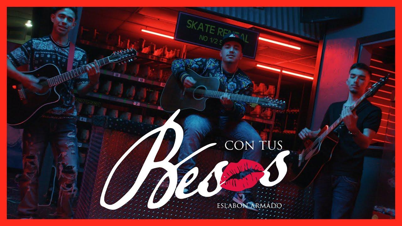Download Con Tus Besos - (Video Oficial) - Eslabon Armado - DEL Records 2020