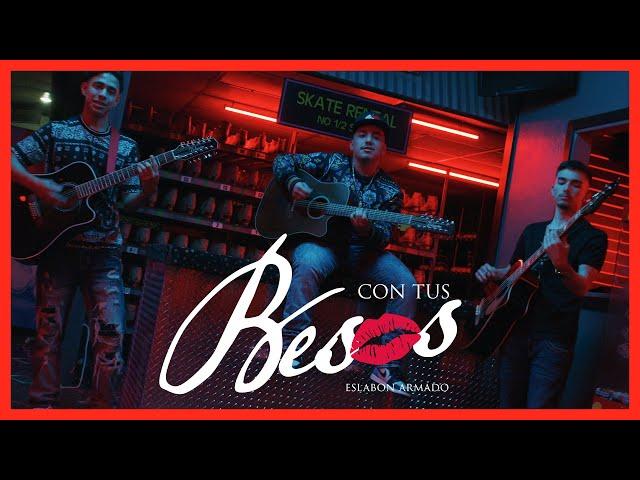 Con Tus Besos - (Video Oficial) - Eslabon Armado - DEL Records 2020