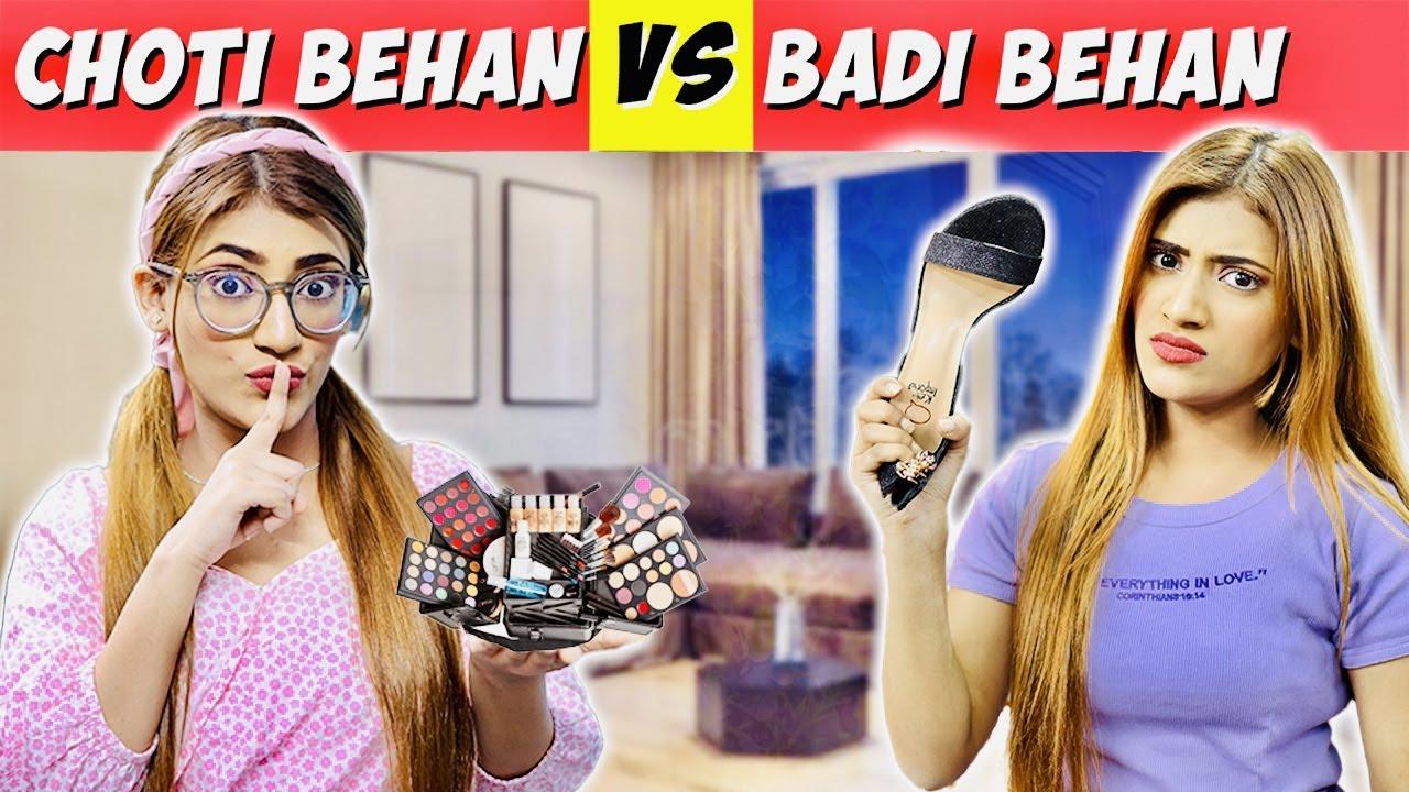 Choti Behan Vs. Badi Behan | Choti Behan Ke Nakhre | Samreen Ali