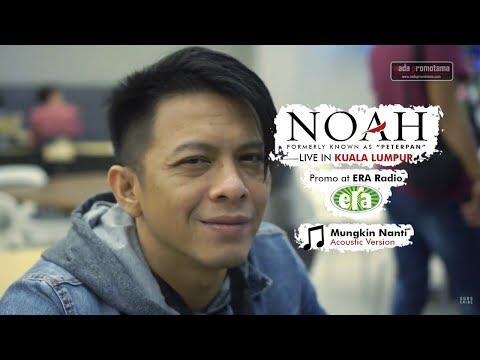Ariel, Uki, David - Mungkin Nanti (Acoustic Version) NOAH Live in Kuala Lumpur promo at ERA Radio