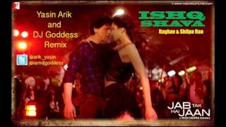 Ishq Shava Remix - Raghav & Shilpa Rao  (Yasin Arik & DJ Goddess)