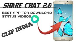 sharechat 2.0|download whatsapp status|android mobile|clipindia|mystery|top apps