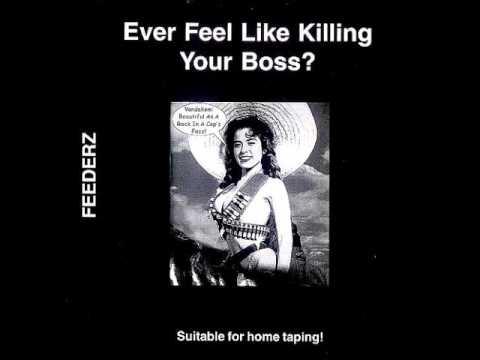 Feederz - Ever Feel Like Killing Your Boss? (FULL ALBUM) 1983.