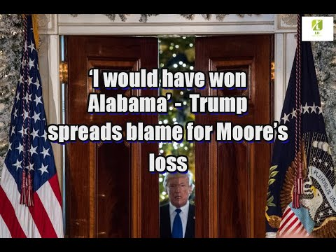 'I would have won Alabama': Trump spreads blame for Moore's loss