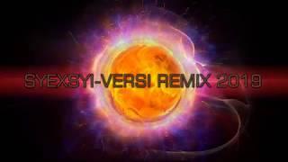 SYEXSYI - VERSI REMIX 2019 #music
