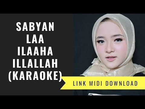 LAA ILAAHA ILLALLAH - SABYAN Ft SBY (Karaoke/Midi Download)