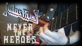 Judas Priest - Never The Heroes (Full Cover)