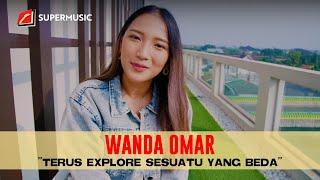 SUPERMUSIC - Wanda Omar Terus Explore Sesuatu Yang Beda