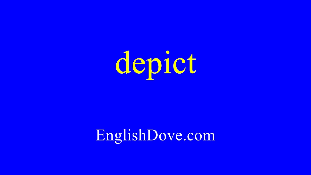 How to pronounce depict in American English. MP11 Download 1120kbps