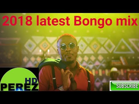 NEW BONGO MIX 2018 | DJ PEREZ | MAC MIX
