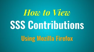 How to Check SSS Contributions ONLINE using Mozilla Firefox - July 11, 2015