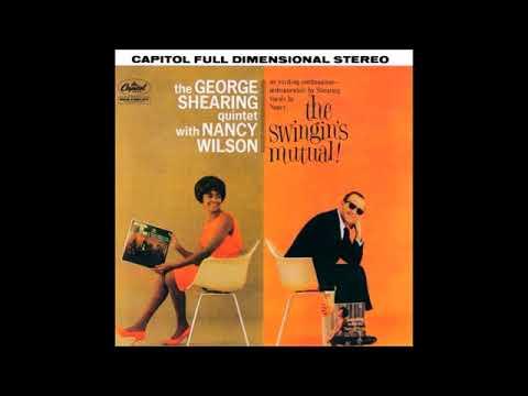 George Shearing Quintet & Nancy Wilson  -  The Swingin's Mutual ( Full Album )