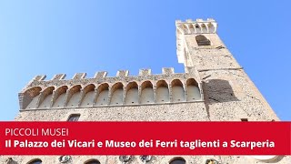 Piccoli musei, il palazzo dei Vicari e museo dei Ferri Taglienti a Scarperia