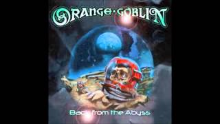 Orange Goblin - Back From The Abyss (Full Album)