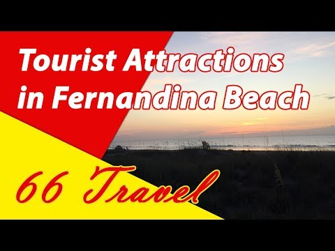 List 8 Tourist Attractions in Fernandina Beach, Amelia Island, Florida | Travel to United States