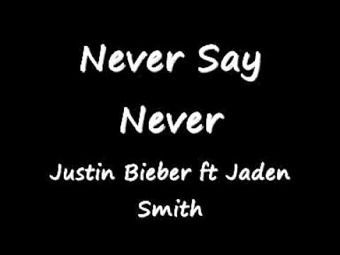 Never Say Never ~ Justin Bieber ft Jaden Smith