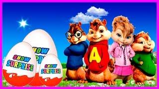 Surprise Show!!! Alvin and the Chipmunks - Элвин и бурундуки Киндер сюрприз!!!