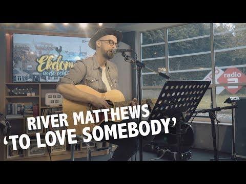 River Matthews - 'To Love Somebody' (Bee Gees cover) live @ Ekdom in de Ochtend