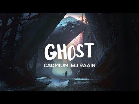 Cadmium - Ghost (Lyrics) feat. Eli Raain