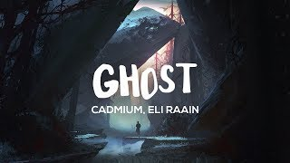 Cadmium - Ghost (Lyrics) feat. Eli Raain
