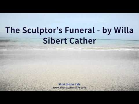 The Sculptor's Funeral   by Willa Sibert Cather