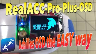Realacc Pro Plus OSD with Achilles. Achilles installed, OSD wired, best budget Fatshark Module?