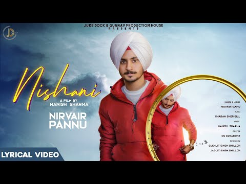 New Punjabi Songs 2020 | Nishani : Nirvair Pannu (Lyrical Video) Latest Punjabi Songs | Juke Dock - Download full HD Video mp4
