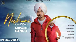 New Punjabi Songs 2020 | Nishani : Nirvair Pannu (Lyrical Video) Latest Punjabi Songs | Juke Dock