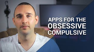Best Windows 10 Apps for the Obsessive Compulsive