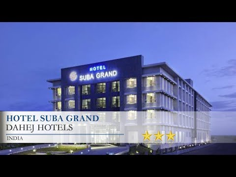 Hotel Suba Grand - Dahej Hotels, India