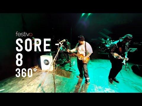SORE - 8 Live 360°