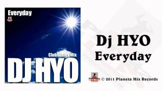 Dj HYO - Everyday (Clubhunter Radio Edit)