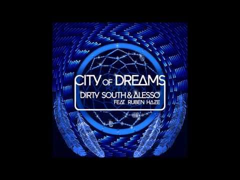 Dirty South & Alesso Ft Ruben Haze  City Of Dreams Original Mix