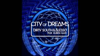 Dirty South & Alesso Ft. Ruben Haze - City Of Dreams (Original Mix)