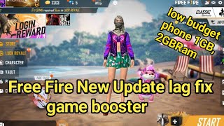 Free Fire New Update lag fix  game booster low budget phone 1GB,2GB Ram phone