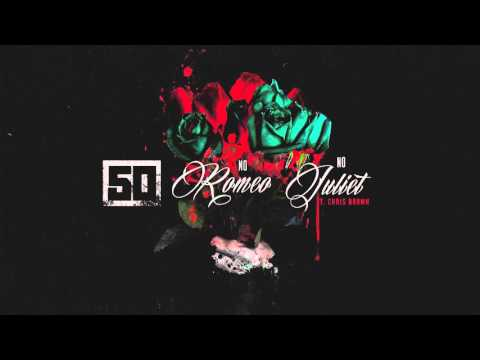 50 Cent  - No Romeo No Juliet (Explicit) ft.  Chris Brown