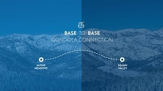 Squaw Valley | Alpine Meadows Base-to-Base Gondola Planning Process Now Underway