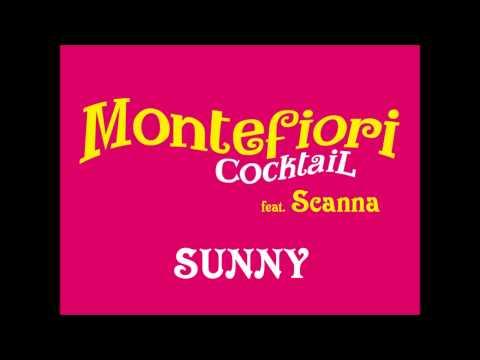 Montefiori Cocktail Feat. Scanna - Sunny