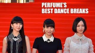 Perfume's Best Dance Breaks
