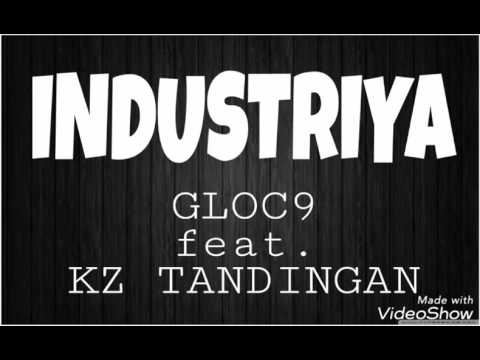 INDUSTRIYA Gloc9 ft. KZ Tandingan LYRICS VIDEO